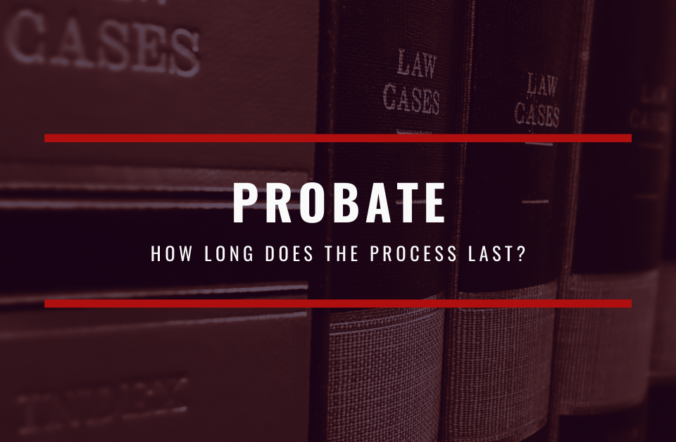 how-long-does-probate-last